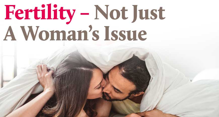 Fertility – Not Just A Woman's Issue